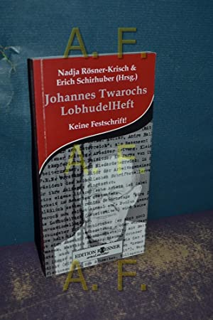 Johannes Twarochs LobhudelHeft : keine Festschrift!. Nadja: Rösner-Krisch, Nadja (Hrsg.):