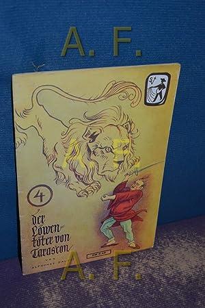 Der Löwentöter von Tarascon (Frische Saat 4): Gemeinschaftsverlag St. Gabriel-Verlag,