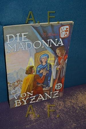 Die Madonna von Byzanz (Frische Saat 25): Österreichischer Buchklub der