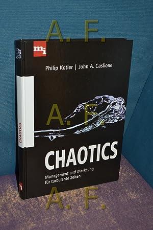 Chaotics : Management und Marketing für turbulente: Kotler, Philip und