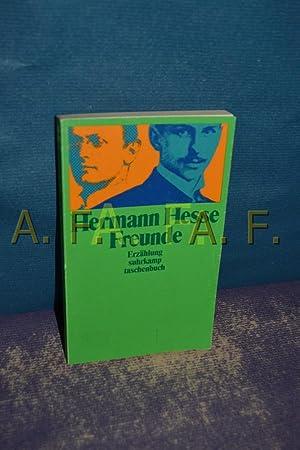 Freunde : Erzählung Suhrkamp-Taschenbuch , 1284: Hesse, Hermann: