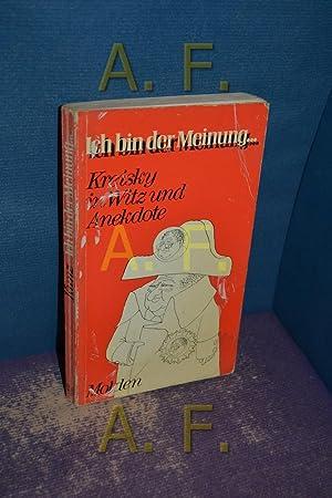 Ich bin der Meinung . : Kreisky: Kunz, Johannes (Hrsg.):