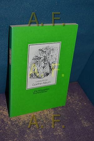Goethe-Album. von / Die bibliophilen Taschenbücher ,: Richter, Ludwig: