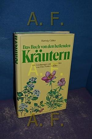 Das Buch von den heilenden Kräutern mit: Gäbler, Hartwig: