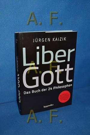 Liber Gott : das Buch der 24: Kaizik, Jürgen (Verfasser):