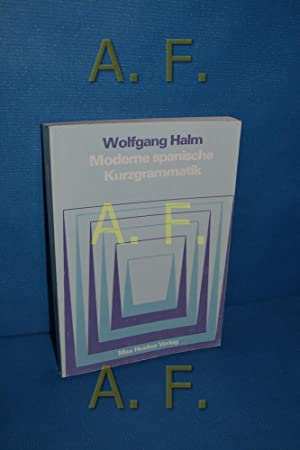 Moderne spanische Kurzgrammatik.: Halm, Wolfgang: