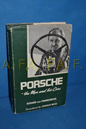 Porsche, the man and his cars: Frankenberg, Richard von:
