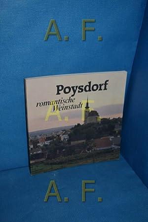 POYSDORF romantische Weinstadt: Stadtgemeinde Poysdorf, [Herausgeber]:
