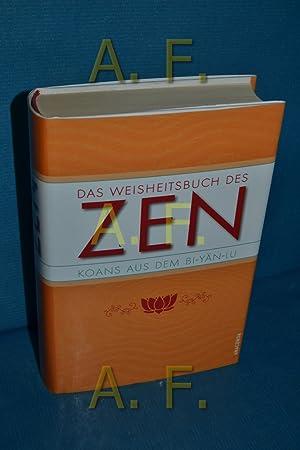 Das Weisheitsbuch des Zen : Koans aus: Seidl, Achim und