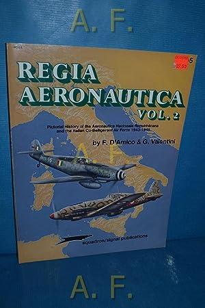 Regia Aeronautica Vol. 2 : Pictorial History: D'Amico, F. and