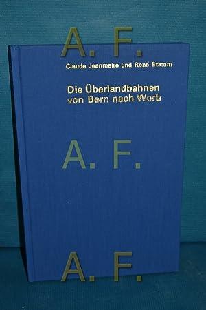 Die Überlandbahnen von Bern nach Worb : Jeanmaire, Claude: