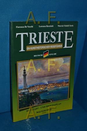 Trieste, ein Kunsthistorischer Reiseführer, mit Stadt- und: De Vecchi, Fiorenza,