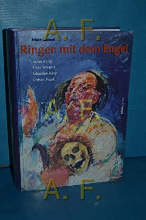 Ringen mit dem Engel : Anton Kolig,: Lachnit, Edwin, Anton