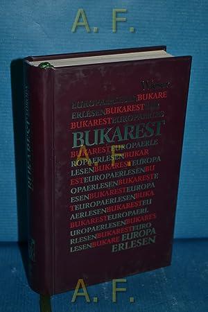 Bukarest. Europa erlesen: Barner, Axel (Herausgeber):