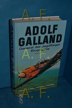 Adolf Galland : General der Jagdflieger ,: Toliver, Raymond F.