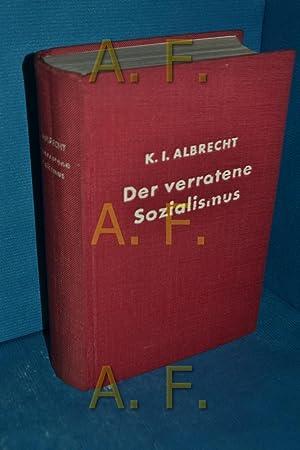 Der verratene Sozialismus : 10 Jahre als: Albrecht, Karl J.: