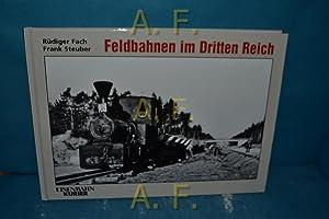 Feldbahnen im Dritten Reich. [Bearb.: Norman Kampmann]: Fach, Rüdiger und