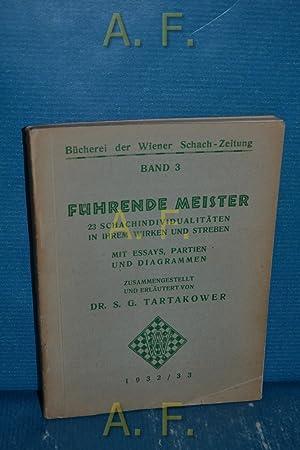 Führende Meister : 23 Schachindividualitäten in ihrem: Tartakower, S. G.: