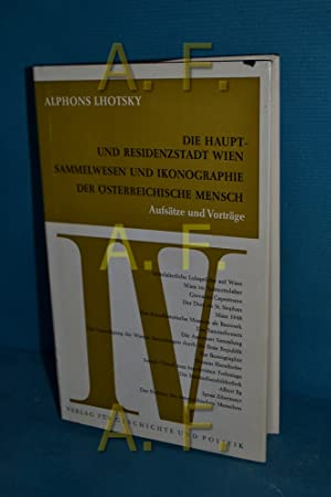 Die Haupt- und Residenzstadt Wien, Sammelwesen und: Lhotsky, Alphons: