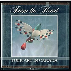 From the Heart: Folk Art in Canada