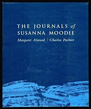 The Journals of Susanna Moodie: ATWOOD, Margaret; PACHTER,