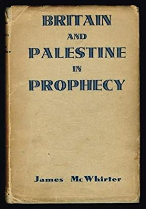 Britain and Palestine in Prophecy: McWHIRTER, James