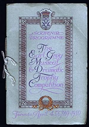 The Earl Grey Musical & Dramatic Trophy Competition; Toronto, April 4-9, 1910 - Souvenir Progam