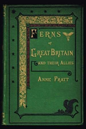 The Ferns of Great Britain and Their Allies the Club-Mosses, Pepperworts and Horsetails