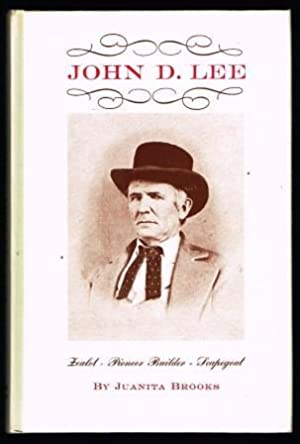 John Doyle Lee: zealot, pioneer, builder, scapegoat.: BROOKS, Juanita