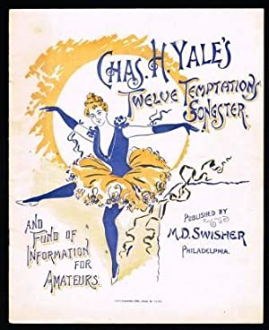 Chas. H. Yale's Twelve Temptations Songster, and Fund of Information for Amateurs