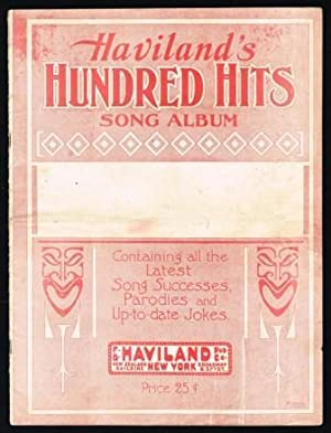 Haviland's Hundred Hits Song Album; Containing All the Latest Song Successes, Parodies and Up-to-...