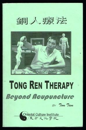 Tong Ren Therapy; Beyong Acupuncture