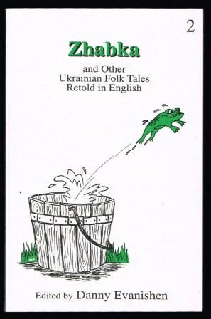 Zhabka, and other Ukrainian Folk Tales retold in English: No 2