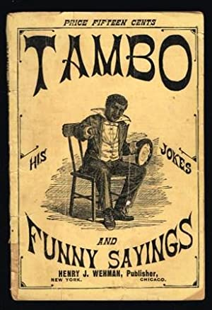 Tambo : His Jokes and Funny Sayings : With Which is Incorporated Hints to the Amateur Minstrel
