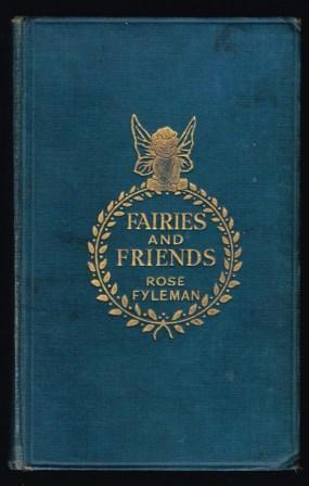 Fairies and Friends: FYLEMAN, Rose