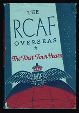 The R. C. A. F. Overseas: The First Four Years
