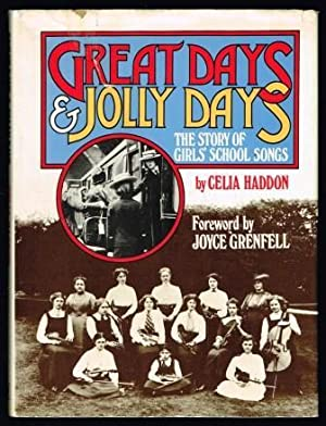 Great Days & Jolly Days: The Story: HADDON, Celia