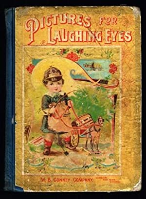 Pictures for Laughing Eyes: Pictures, Poems, Stories and Sketches By Noted Authors and Artists