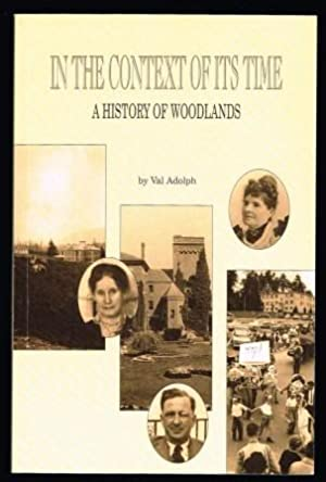 In the Context of Its Time: A History of Woodlands
