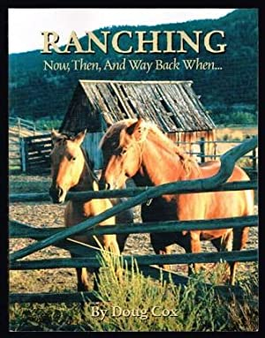 Ranching: Now, Then, and Way Back When.