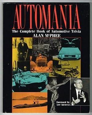 Automania: The Complete Book of Automotive Trivia: McPHEE, Alan