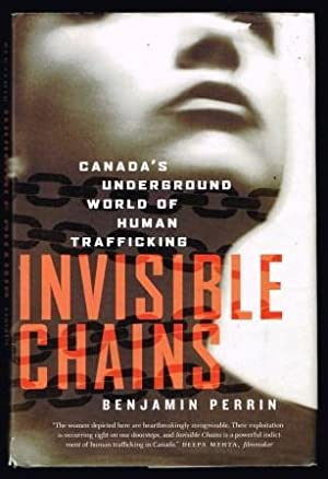 Invisible Chains : Canada's Underground World of Human Trafficking