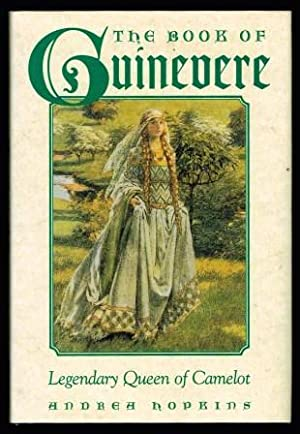 The book of Guinevere : legendary queen of Camelot