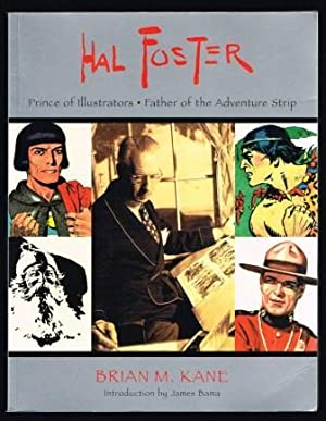 Hal Foster: Prince of Illustrators Father of: KANE, Brian M.