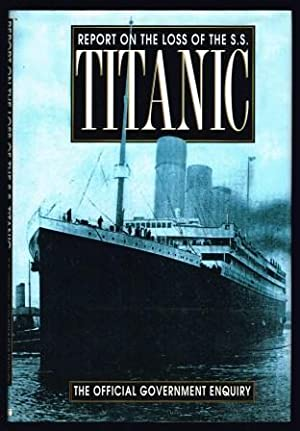Report on the loss of SS Titanic: GREAT BRITAIN, Parliament