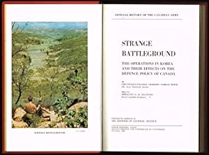 Strange Battlegound; The Operations in Korea and Their Effects on the Defence Policy of Canada . ...