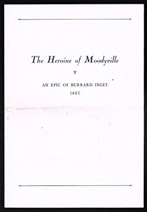 """The Heroine of Moodyville""""; an epic study: DUNCAN, Nora M."""