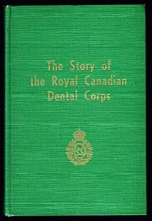 The story of the Royal Canadian Dental Corps