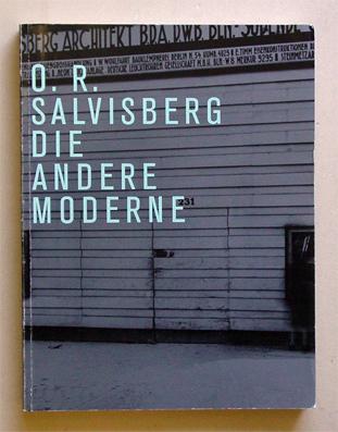 O. R Salvisberg - Die andere Moderne.: Salvisberg, Otto Rudolf