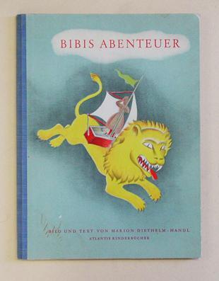 Bibis Abenteuer. Diethelm-Handl, Marion Hardcover